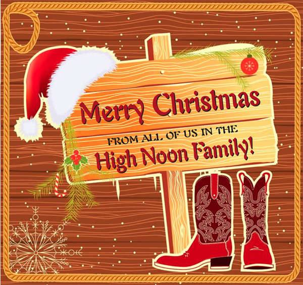 Merry Christmas from the High Noon Family